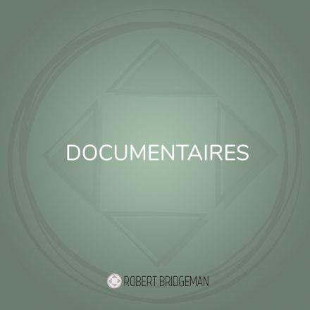 Documentaires Robert Bridgeman